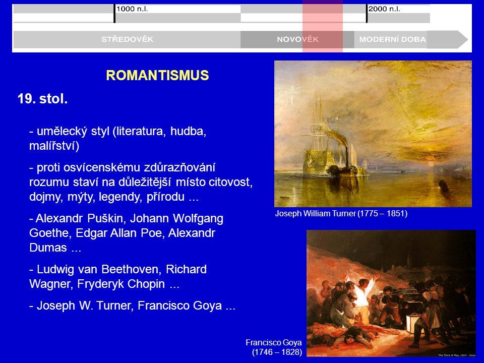 ROMANTISMUS 19. stol. - umělecký styl (literatura, hudba, malířství)