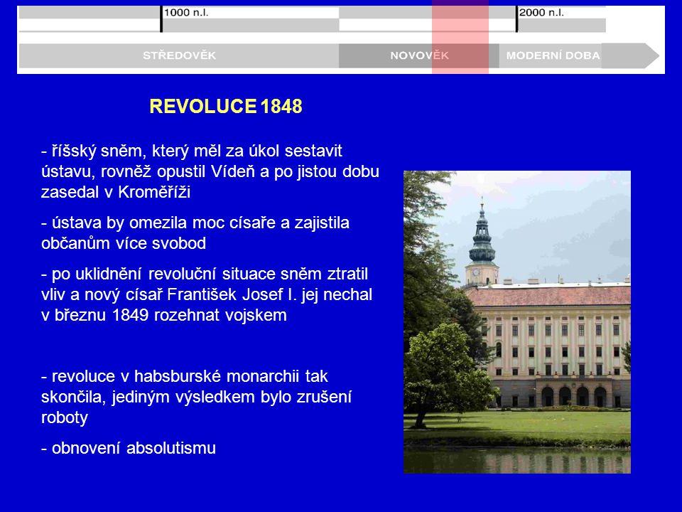 REVOLUCE 1848 - říšský sněm, který měl za úkol sestavit ústavu, rovněž opustil Vídeň a po jistou dobu zasedal v Kroměříži.