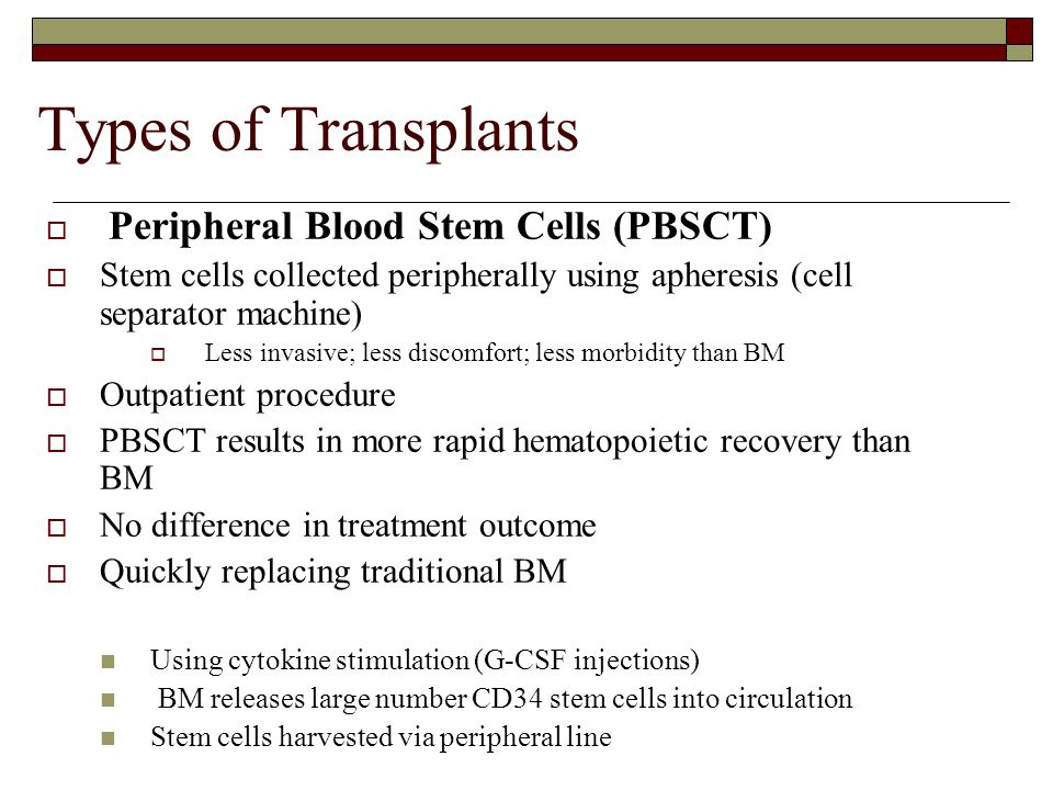 Types of Transplants Peripheral Blood Stem Cells (PBSCT)