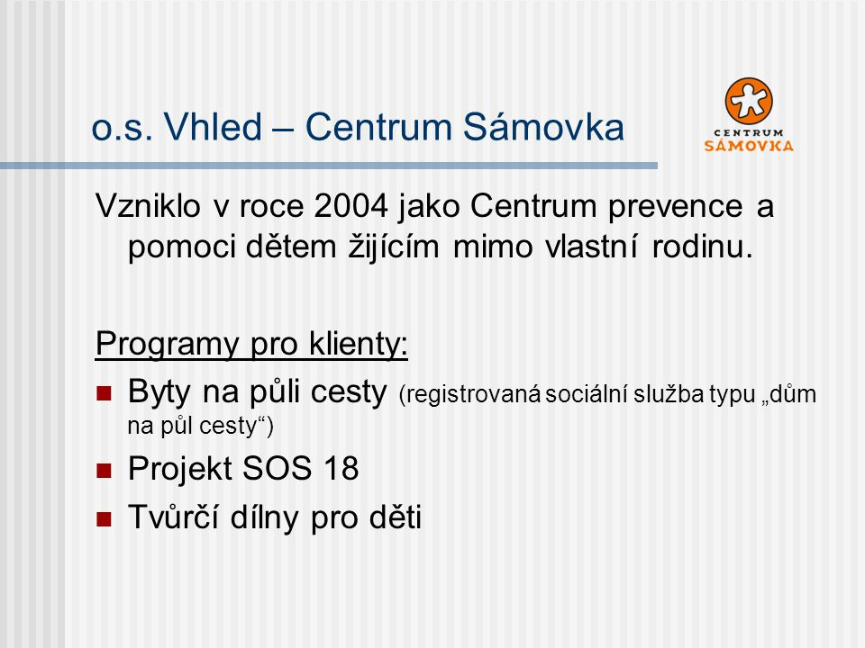 o.s. Vhled – Centrum Sámovka