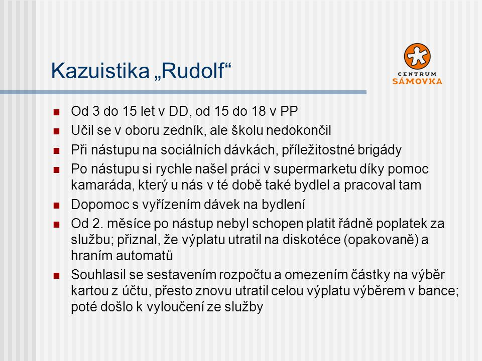 "Kazuistika ""Rudolf Od 3 do 15 let v DD, od 15 do 18 v PP"