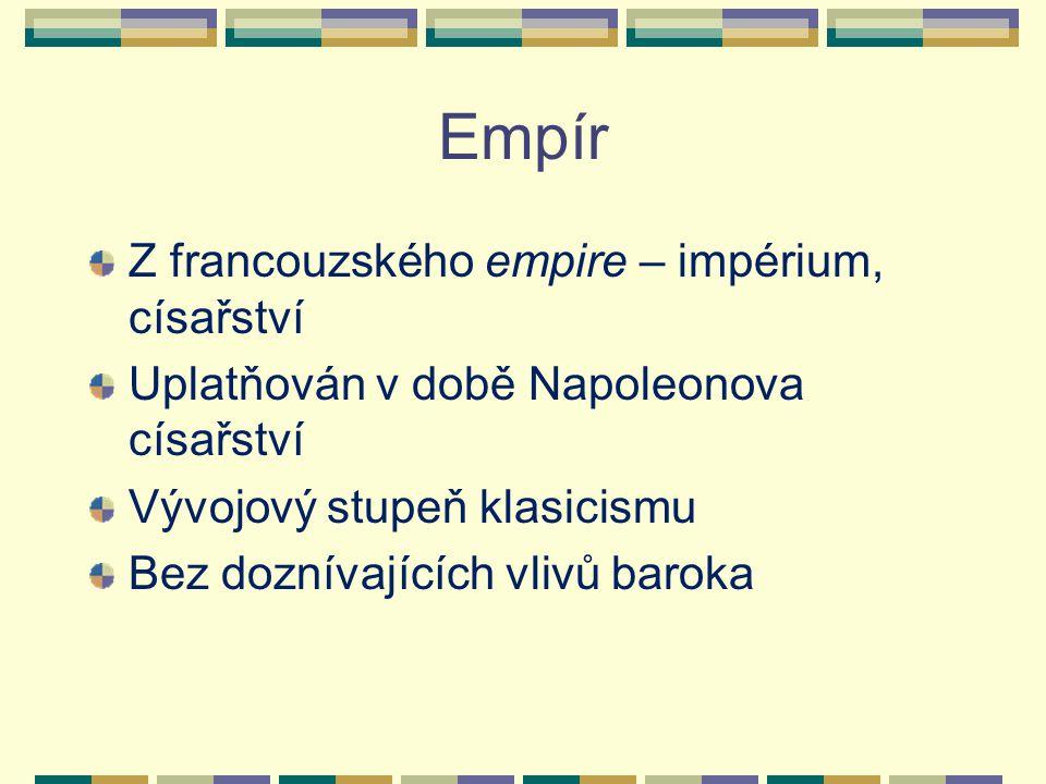 Empír Z francouzského empire – impérium, císařství