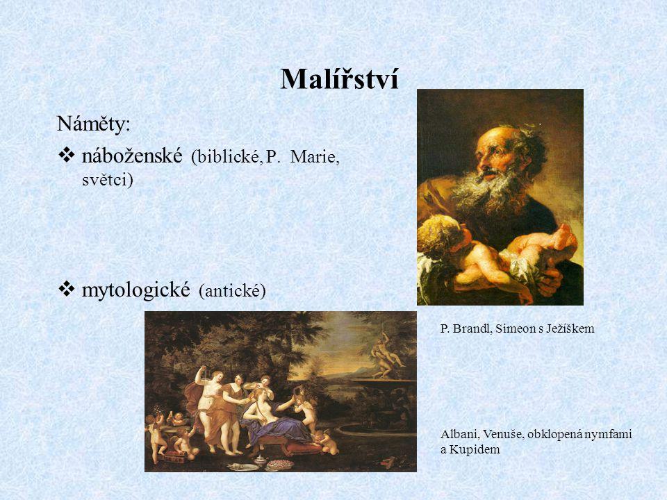 Malířství Náměty: náboženské (biblické, P. Marie, světci)