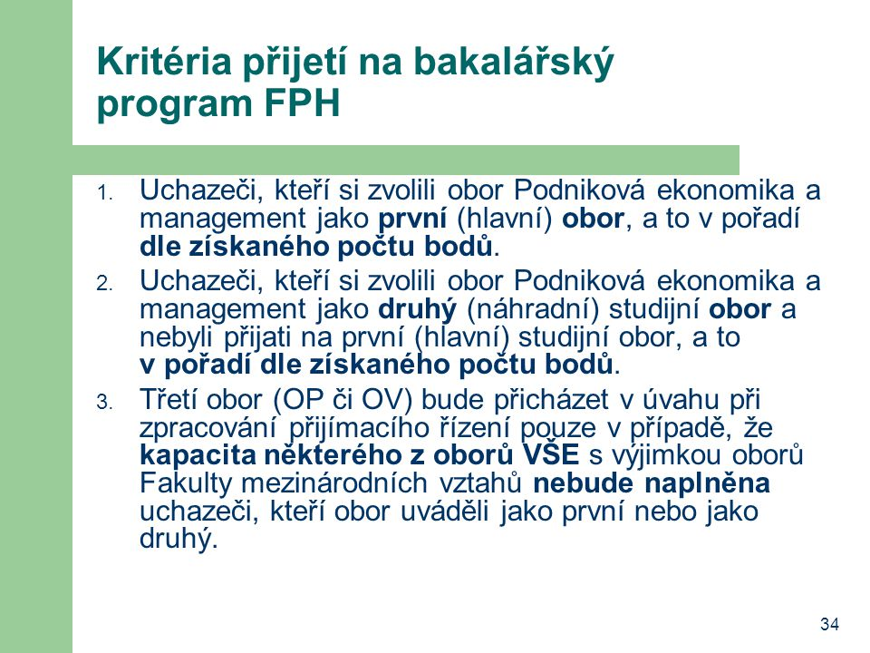 Kritéria přijetí na bakalářský program FPH