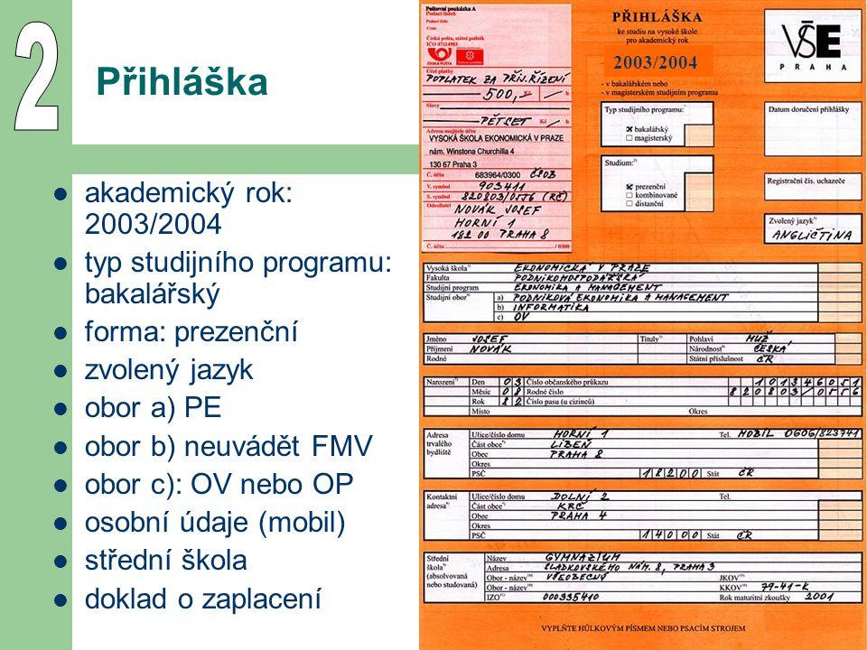 2 Přihláška akademický rok: 2003/2004