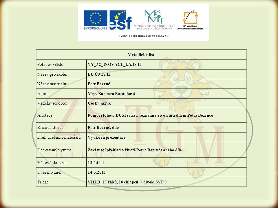 Metodický list Pořadové číslo: VY_32_INOVACE_I.A.18 II. Název pro školu: EU ČJ 18 II. Název materiálu: