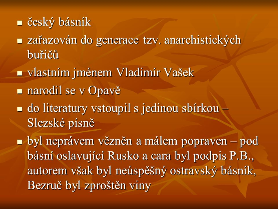 český básník zařazován do generace tzv. anarchistických buřičů. vlastním jménem Vladimír Vašek. narodil se v Opavě.