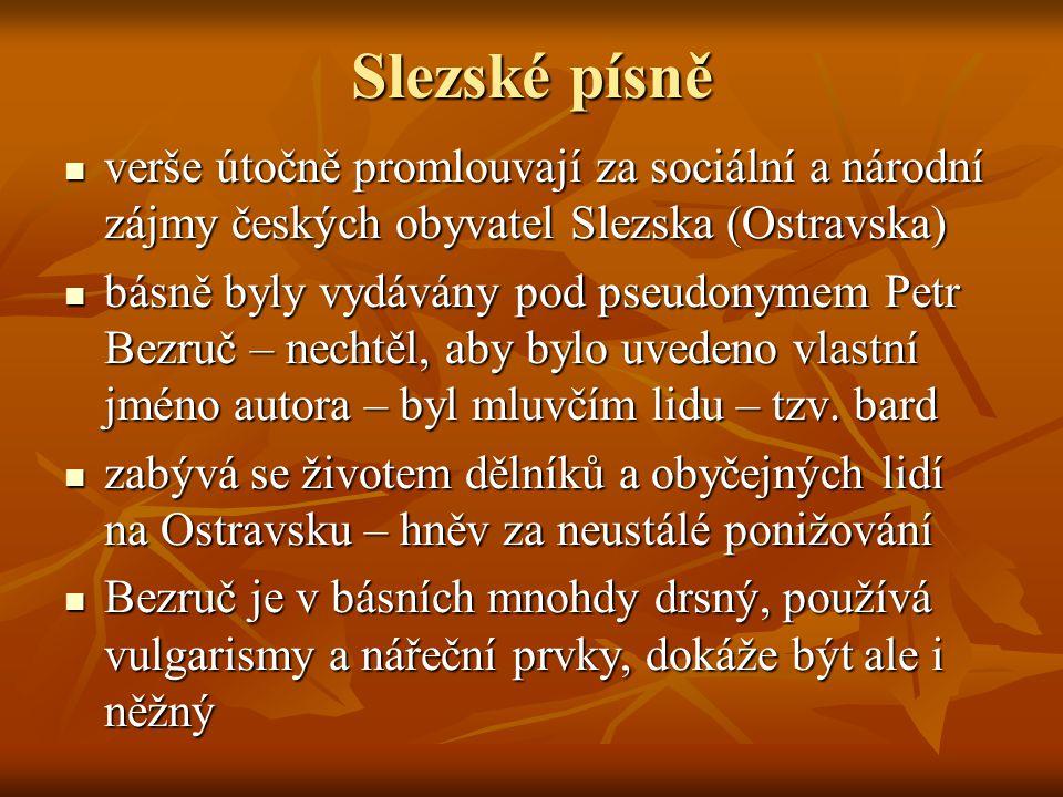 Slezské písně verše útočně promlouvají za sociální a národní zájmy českých obyvatel Slezska (Ostravska)