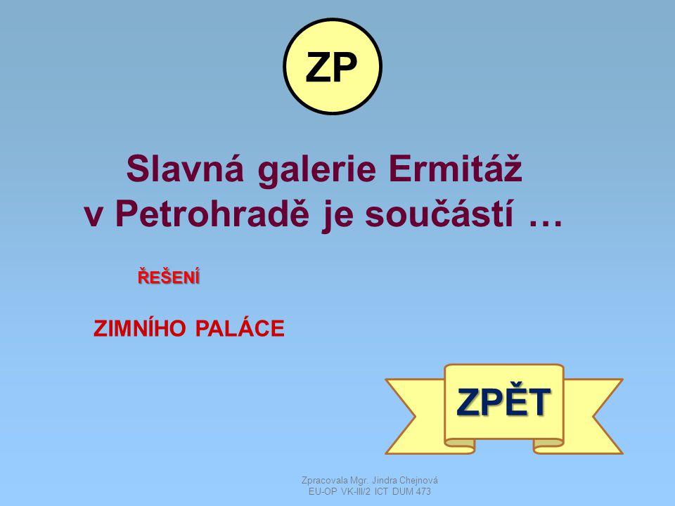 Slavná galerie Ermitáž v Petrohradě je součástí …