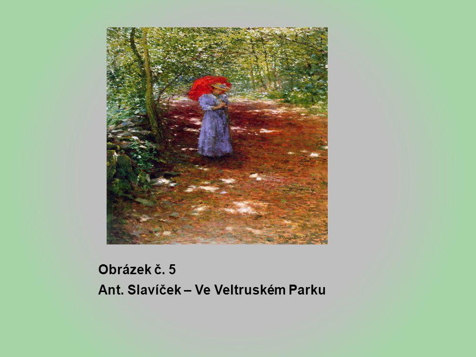 Obrázek č. 5 Ant. Slavíček – Ve Veltruském Parku