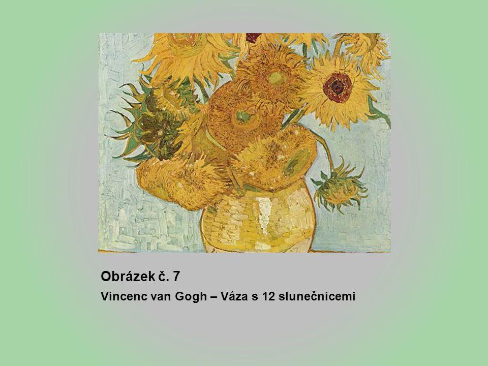 Obrázek č. 7 Vincenc van Gogh – Váza s 12 slunečnicemi