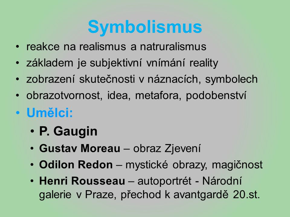 Symbolismus Umělci: P. Gaugin reakce na realismus a natruralismus