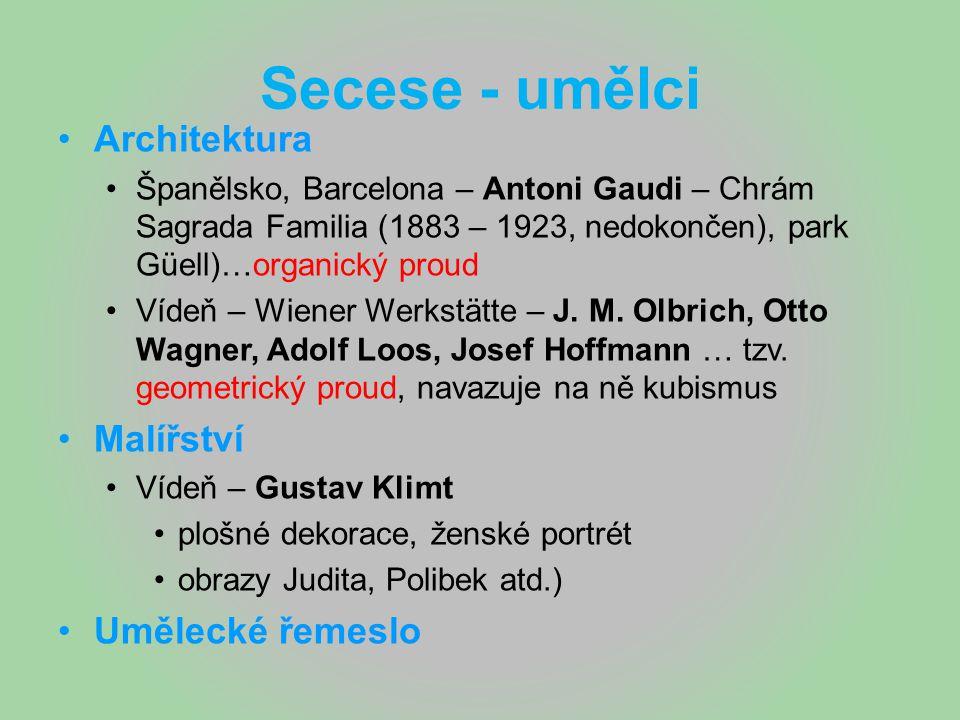 Secese - umělci Architektura Malířství Umělecké řemeslo