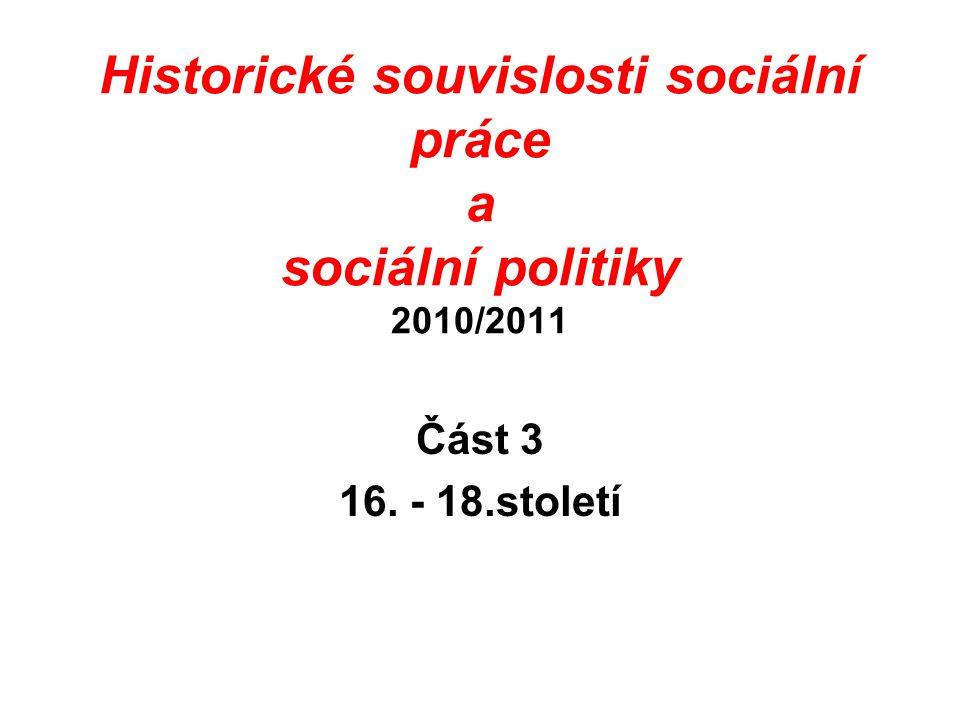 Historické souvislosti sociální práce a sociální politiky 2010/2011