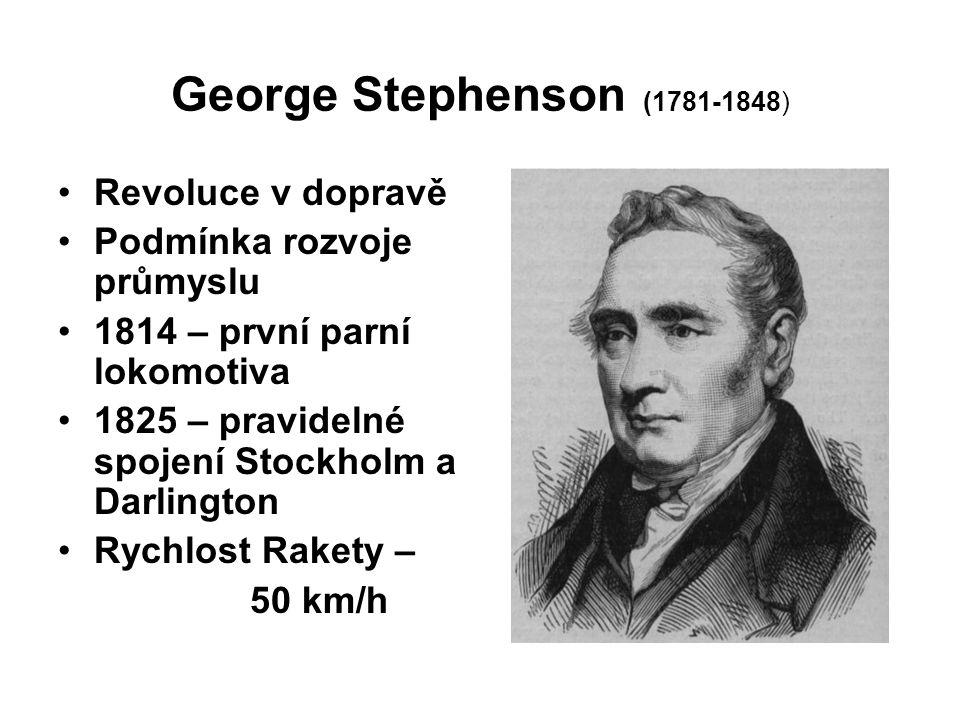 George Stephenson (1781-1848) Revoluce v dopravě