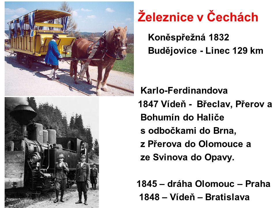 Železnice v Čechách Koněspřežná 1832 Budějovice - Linec 129 km