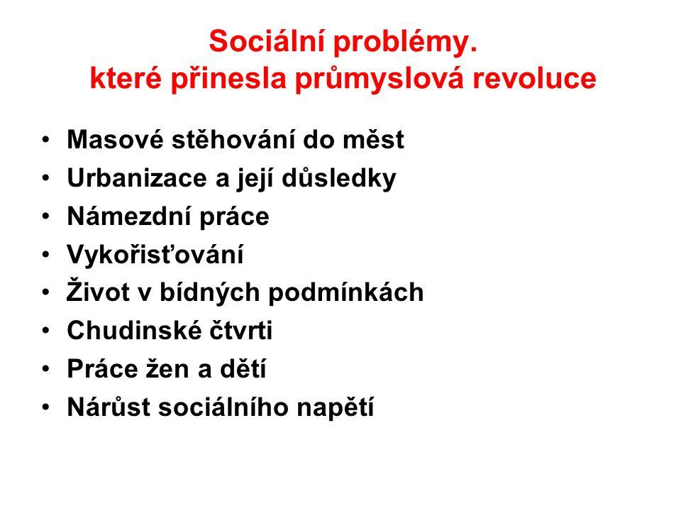 Sociální problémy. které přinesla průmyslová revoluce