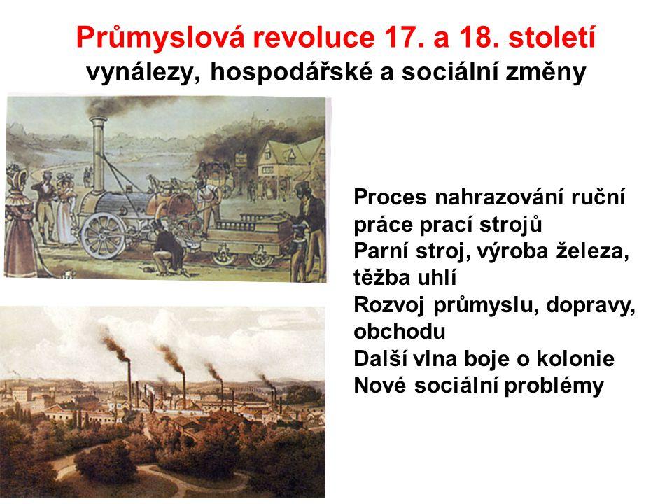 Průmyslová revoluce 17. a 18. století vynálezy, hospodářské a sociální změny