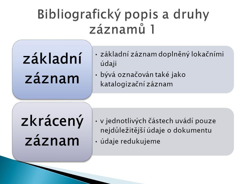Bibliografický popis a druhy záznamů 1