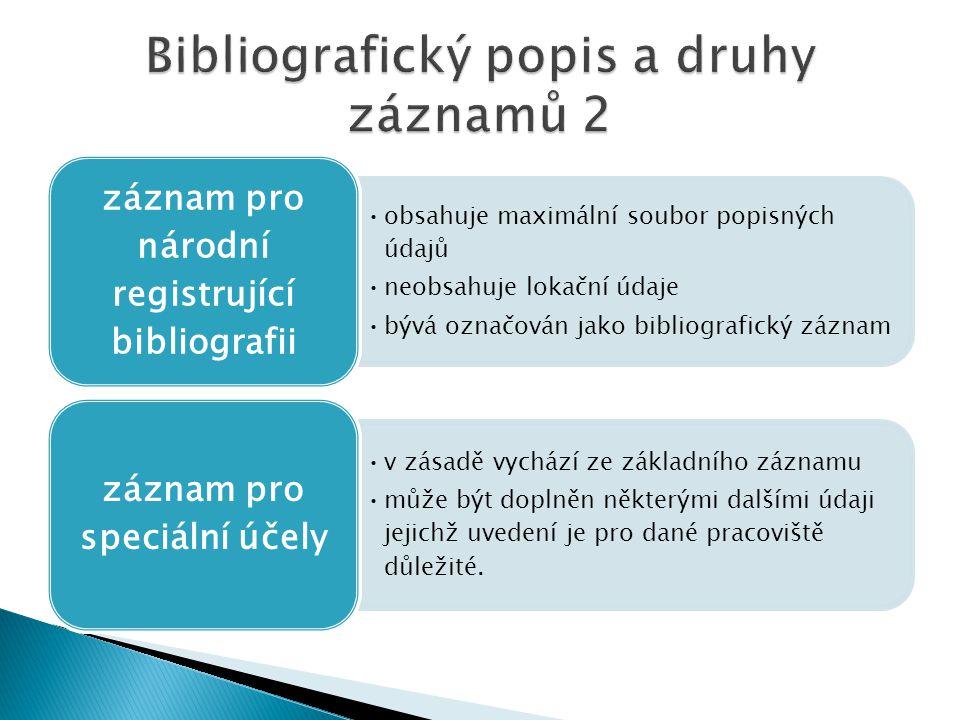 Bibliografický popis a druhy záznamů 2