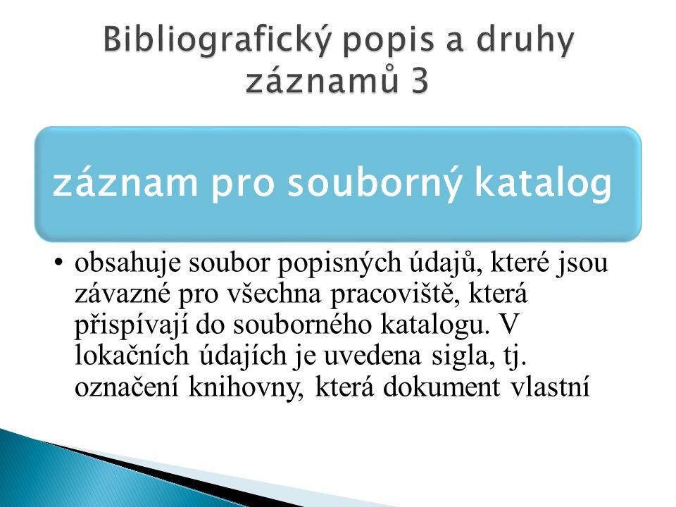 Bibliografický popis a druhy záznamů 3