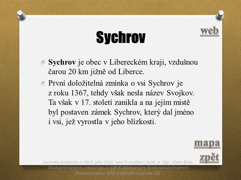 Sychrov web. Sychrov je obec v Libereckém kraji, vzdušnou čarou 20 km jižně od Liberce.