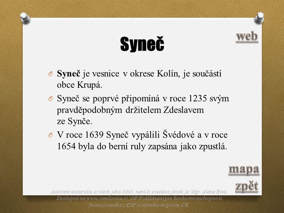 Syneč web. Syneč je vesnice v okrese Kolín, je součástí obce Krupá.