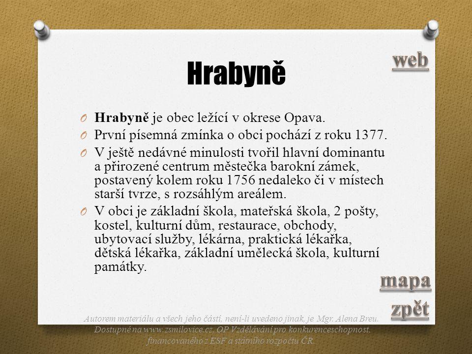 Hrabyně web mapa zpět Hrabyně je obec ležící v okrese Opava.