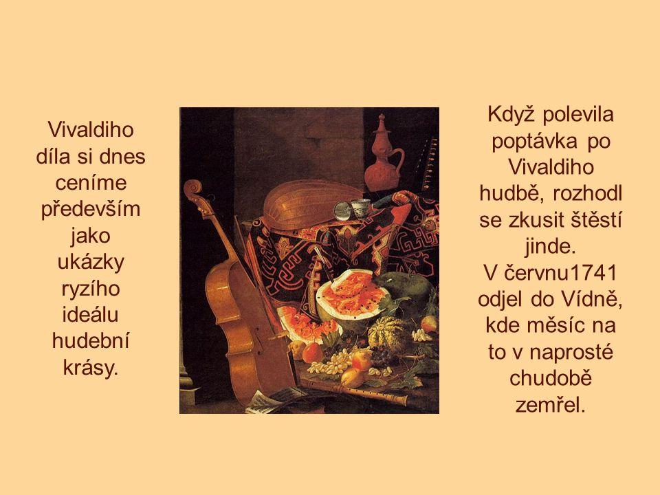Když polevila poptávka po Vivaldiho hudbě, rozhodl se zkusit štěstí jinde.
