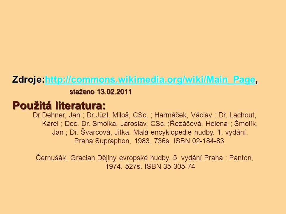 Zdroje:http://commons.wikimedia.org/wiki/Main_Page, staženo 13.02.2011. Použitá literatura: