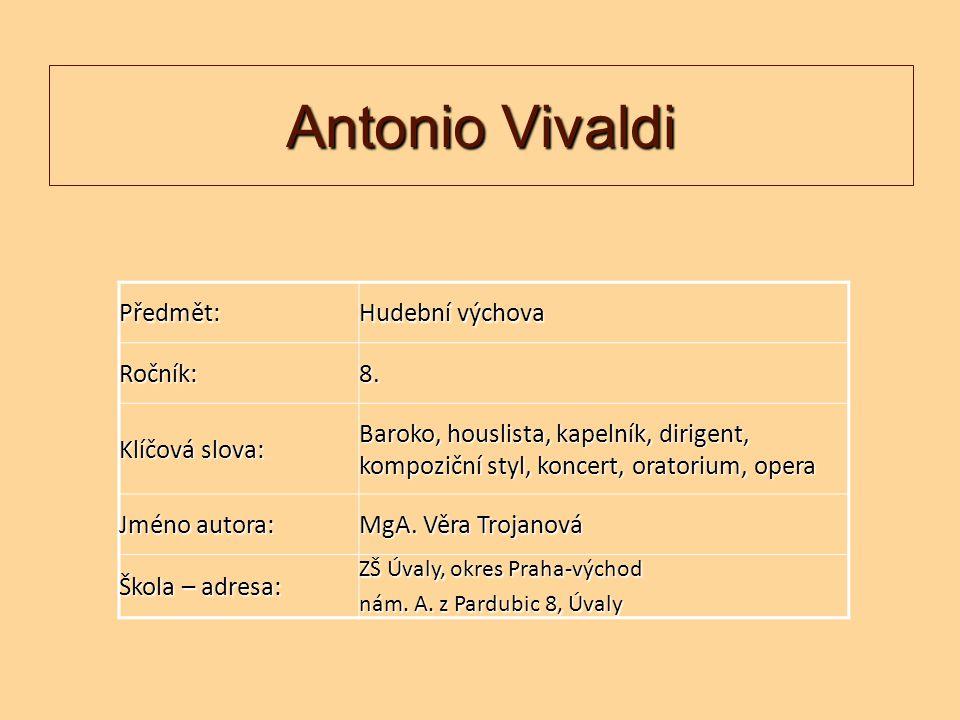 Antonio Vivaldi Předmět: Hudební výchova Ročník: 8. Klíčová slova: