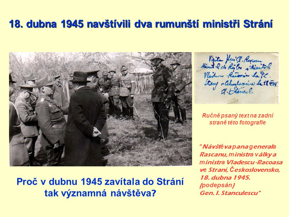 18. dubna 1945 navštívili dva rumunští ministři Strání