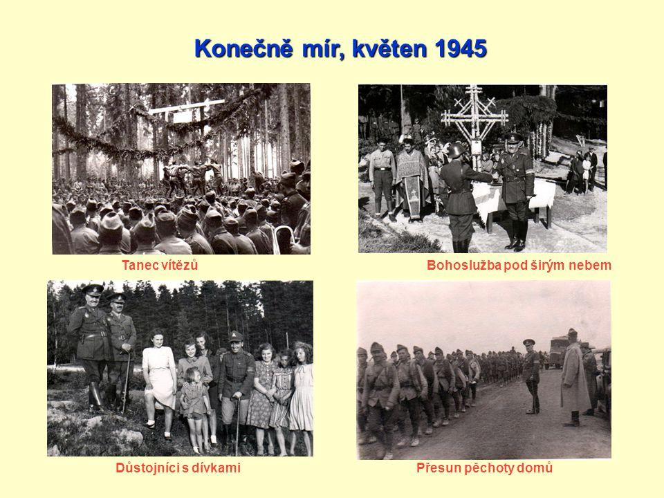 Konečně mír, květen 1945 Tanec vítězů Bohoslužba pod širým nebem