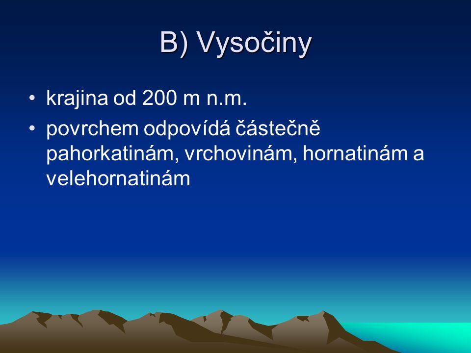 B) Vysočiny krajina od 200 m n.m.
