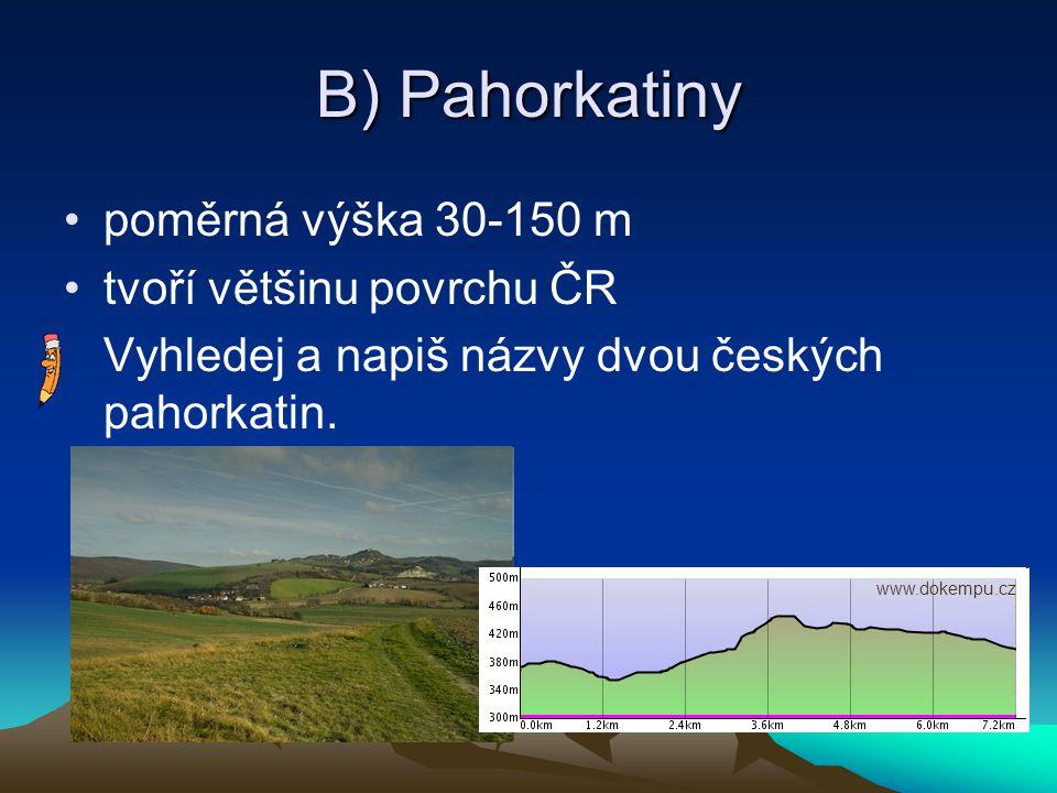 B) Pahorkatiny poměrná výška 30-150 m tvoří většinu povrchu ČR