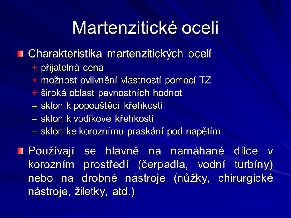 Martenzitické oceli Charakteristika martenzitických ocelí