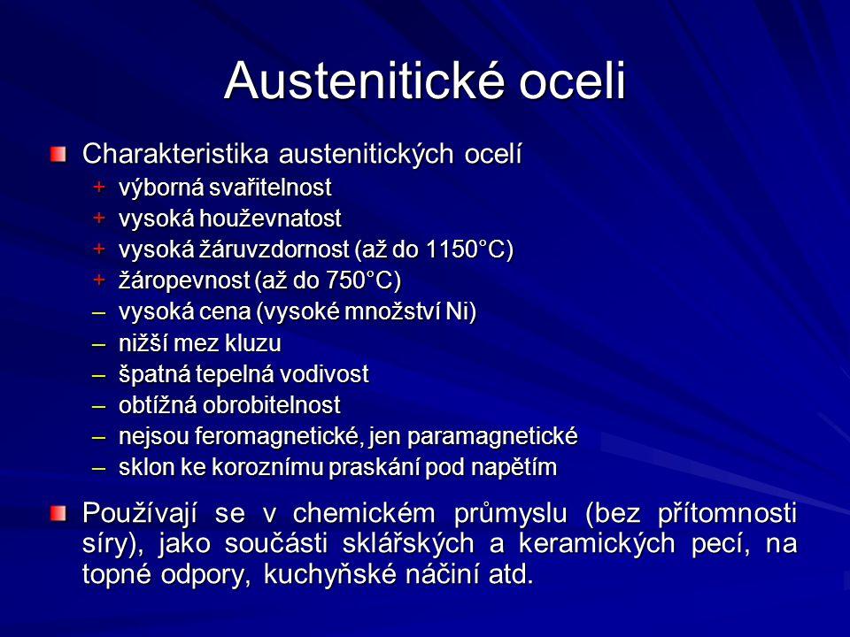 Austenitické oceli Charakteristika austenitických ocelí