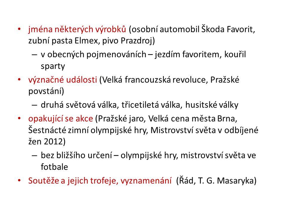 jména některých výrobků (osobní automobil Škoda Favorit, zubní pasta Elmex, pivo Prazdroj)