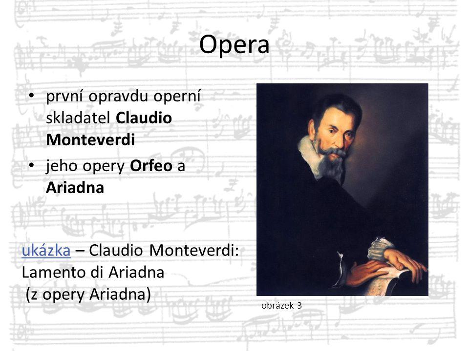 Opera první opravdu operní skladatel Claudio Monteverdi
