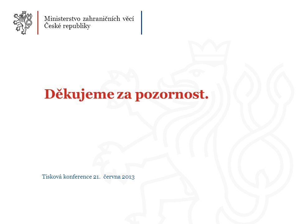 Děkujeme za pozornost. Ministerstvo zahraničních věcí České republiky