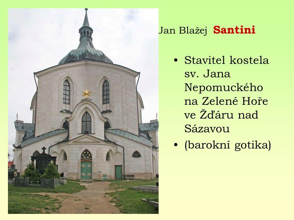 Jan Blažej Santini Stavitel kostela sv. Jana Nepomuckého na Zelené Hoře ve Žďáru nad Sázavou.