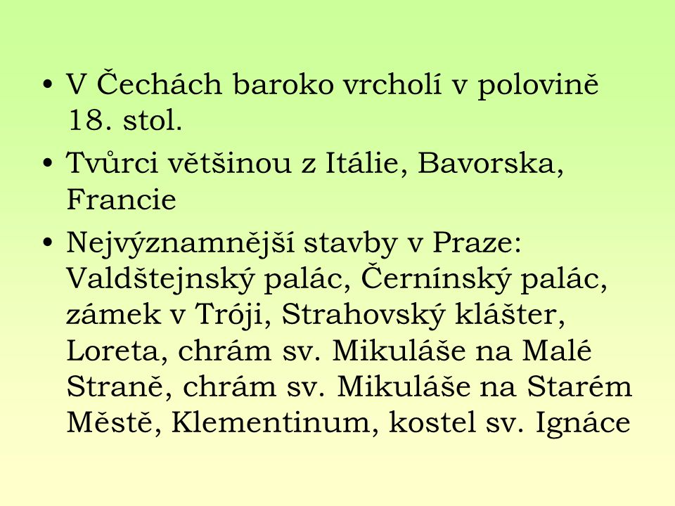 V Čechách baroko vrcholí v polovině 18. stol.