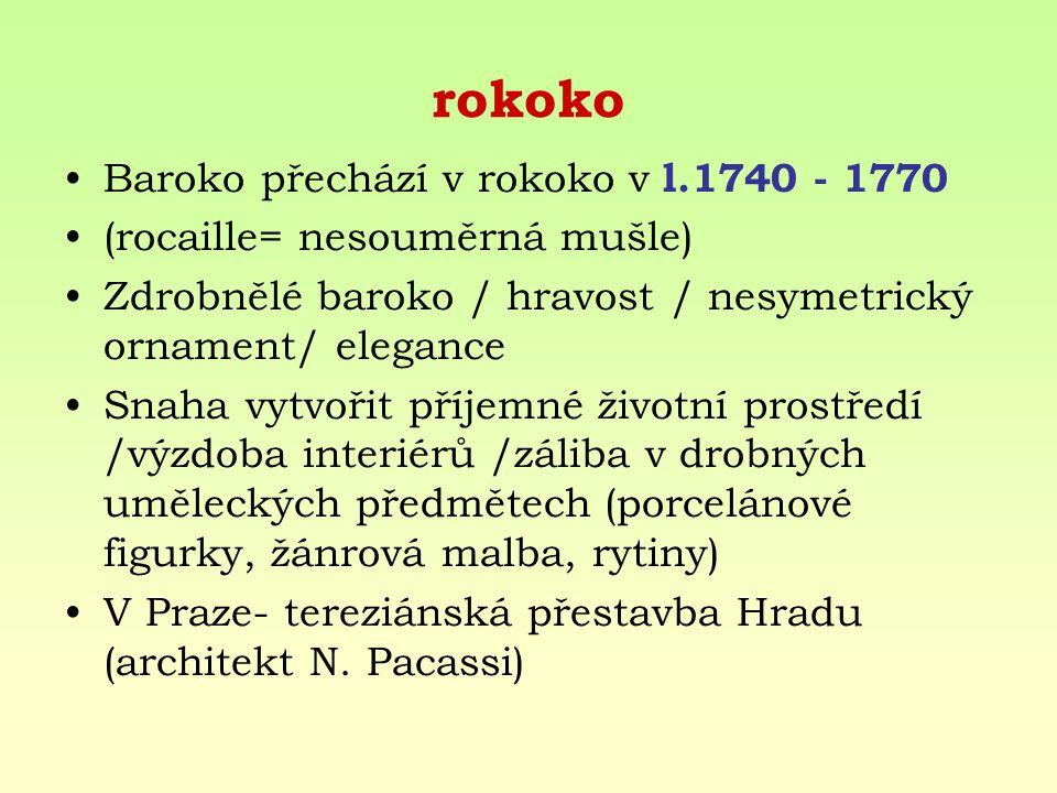 rokoko Baroko přechází v rokoko v l.1740 - 1770