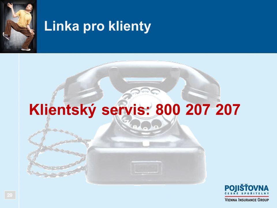 Linka pro klienty Klientský servis: 800 207 207