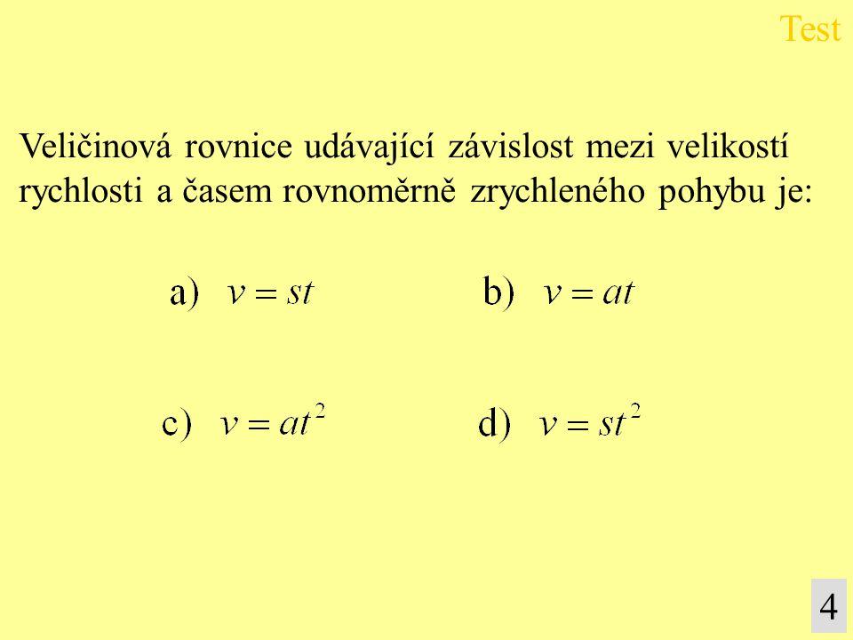 Test 4 Veličinová rovnice udávající závislost mezi velikostí