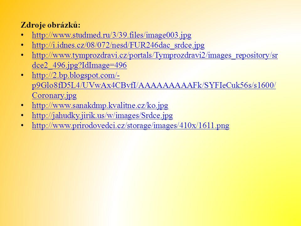Zdroje obrázků: http://www.studmed.ru/3/39.files/image003.jpg. http://i.idnes.cz/08/072/nesd/FUR246dac_srdce.jpg.