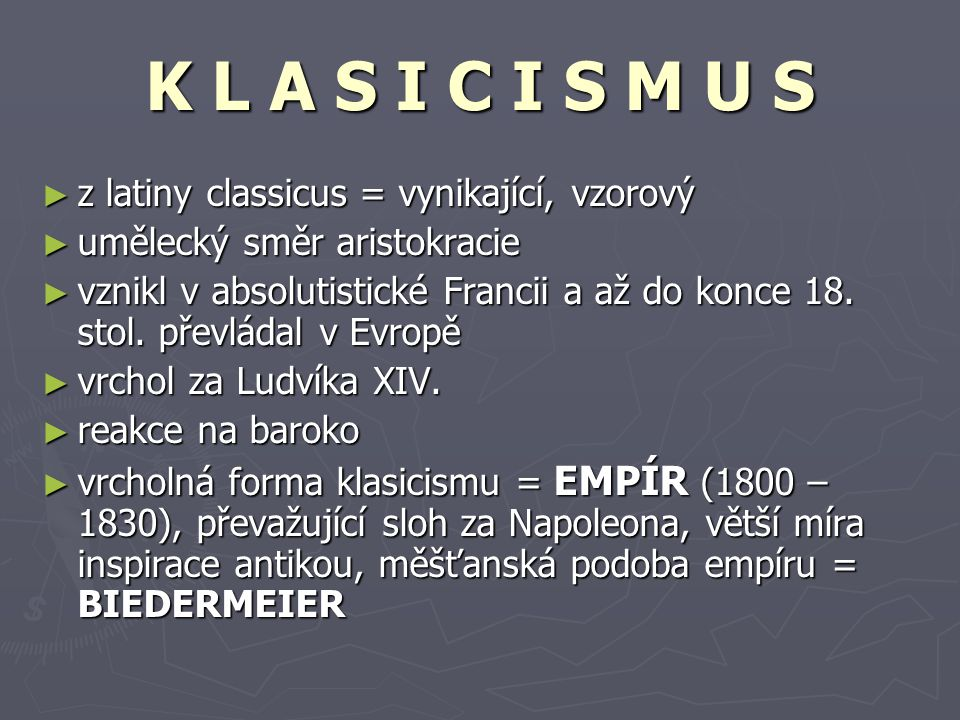 K L A S I C I S M U S z latiny classicus = vynikající, vzorový