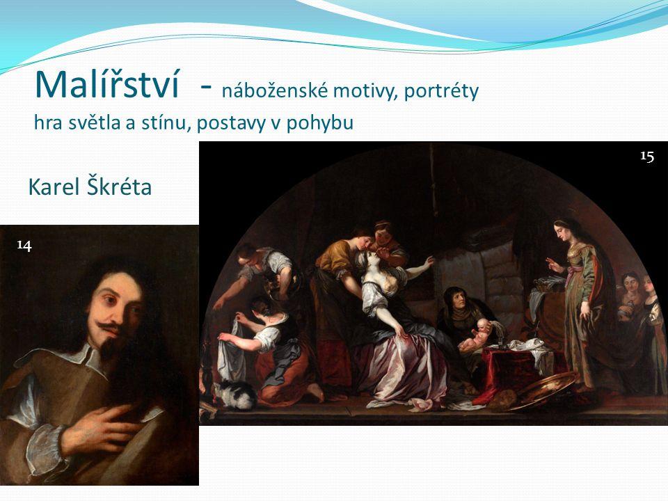 Malířství - náboženské motivy, portréty hra světla a stínu, postavy v pohybu