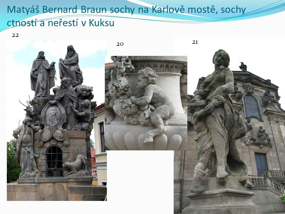 Matyáš Bernard Braun sochy na Karlově mostě, sochy ctností a neřestí v Kuksu