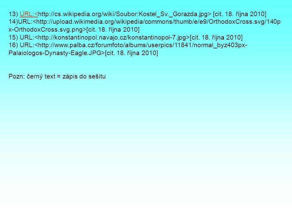 13) URL:<http://cs. wikipedia. org/wiki/Soubor:Kostel_Sv. _Gorazda